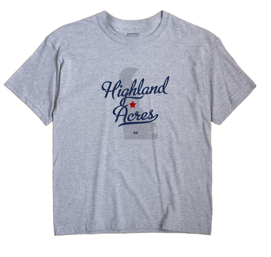 Highland Acres, Delaware DE Souvenir Shirt