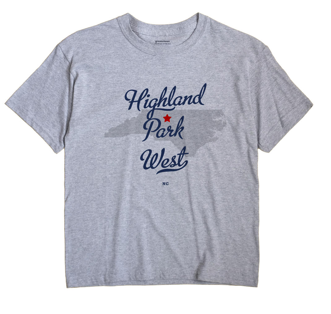 Highland Park West, North Carolina NC Souvenir Shirt