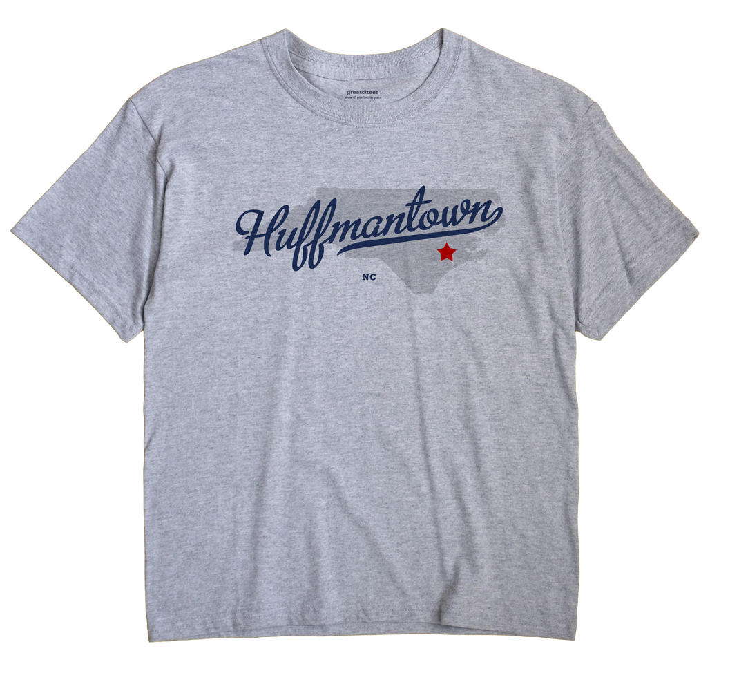 Huffmantown, North Carolina NC Souvenir Shirt