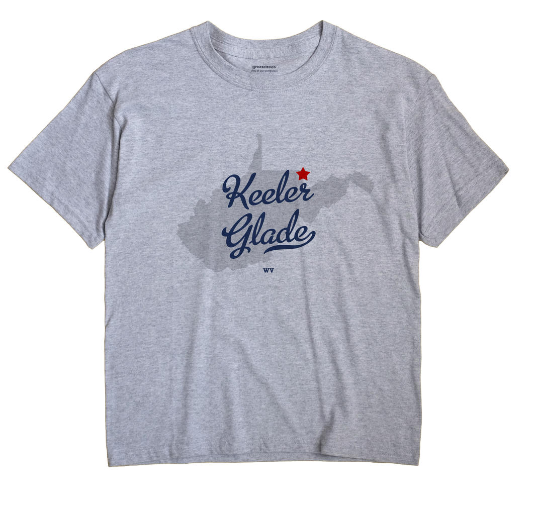 Keeler Glade, West Virginia WV Souvenir Shirt