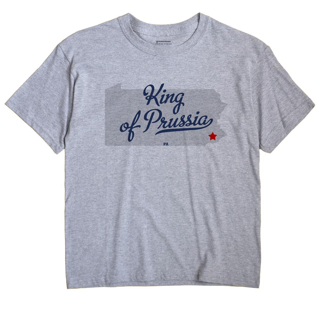 King of Prussia, Pennsylvania PA Souvenir Shirt