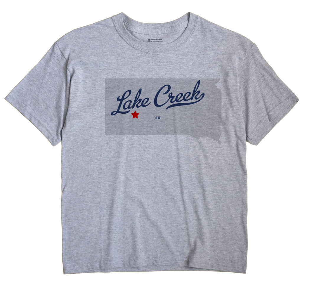 Lake Creek, South Dakota SD Souvenir Shirt