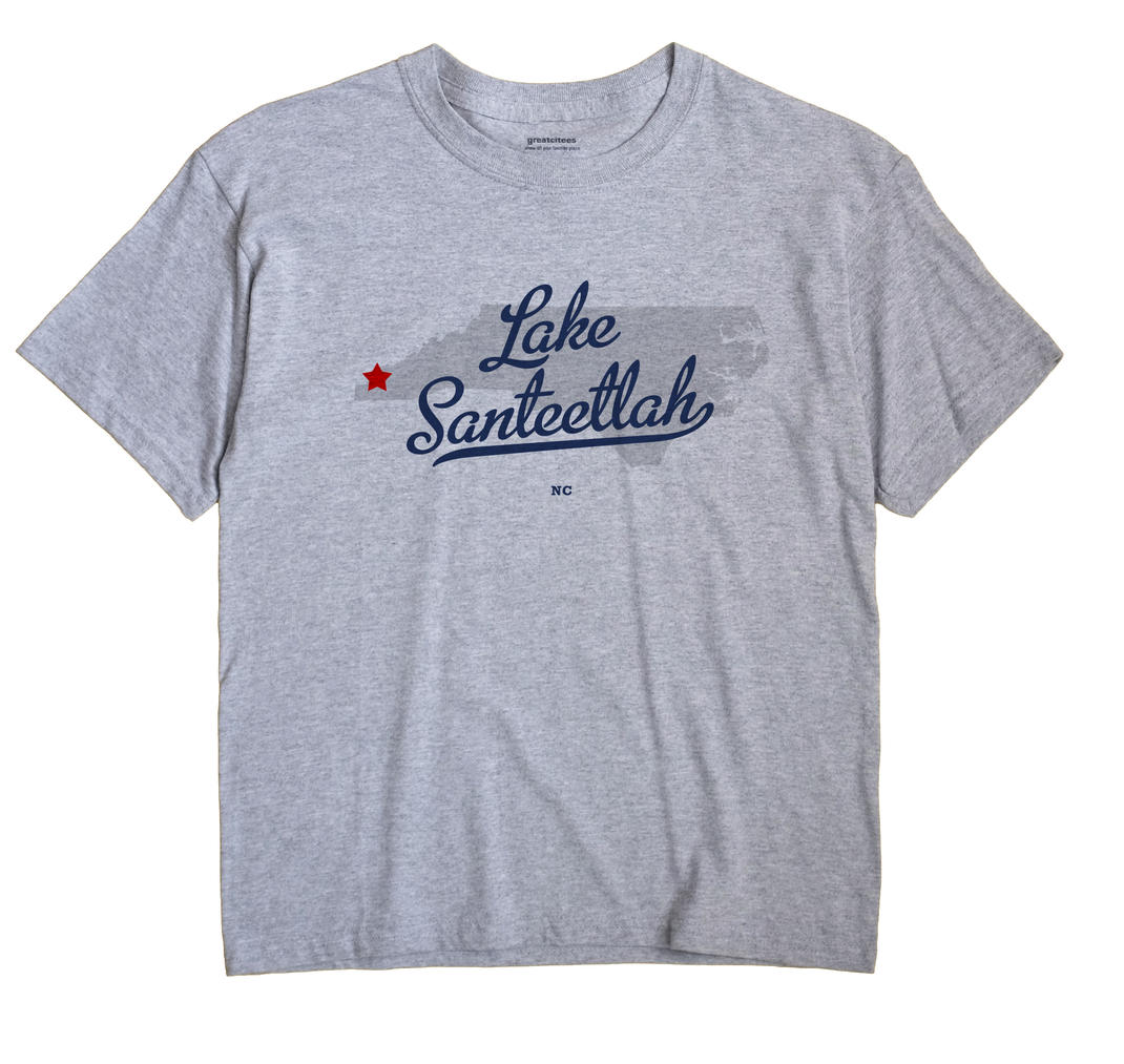 Lake Santeetlah, North Carolina NC Souvenir Shirt