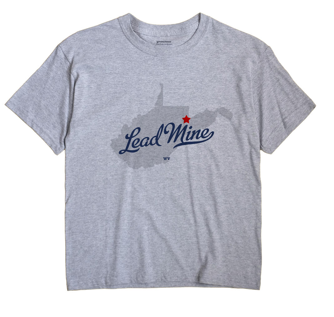 Lead Mine, West Virginia WV Souvenir Shirt