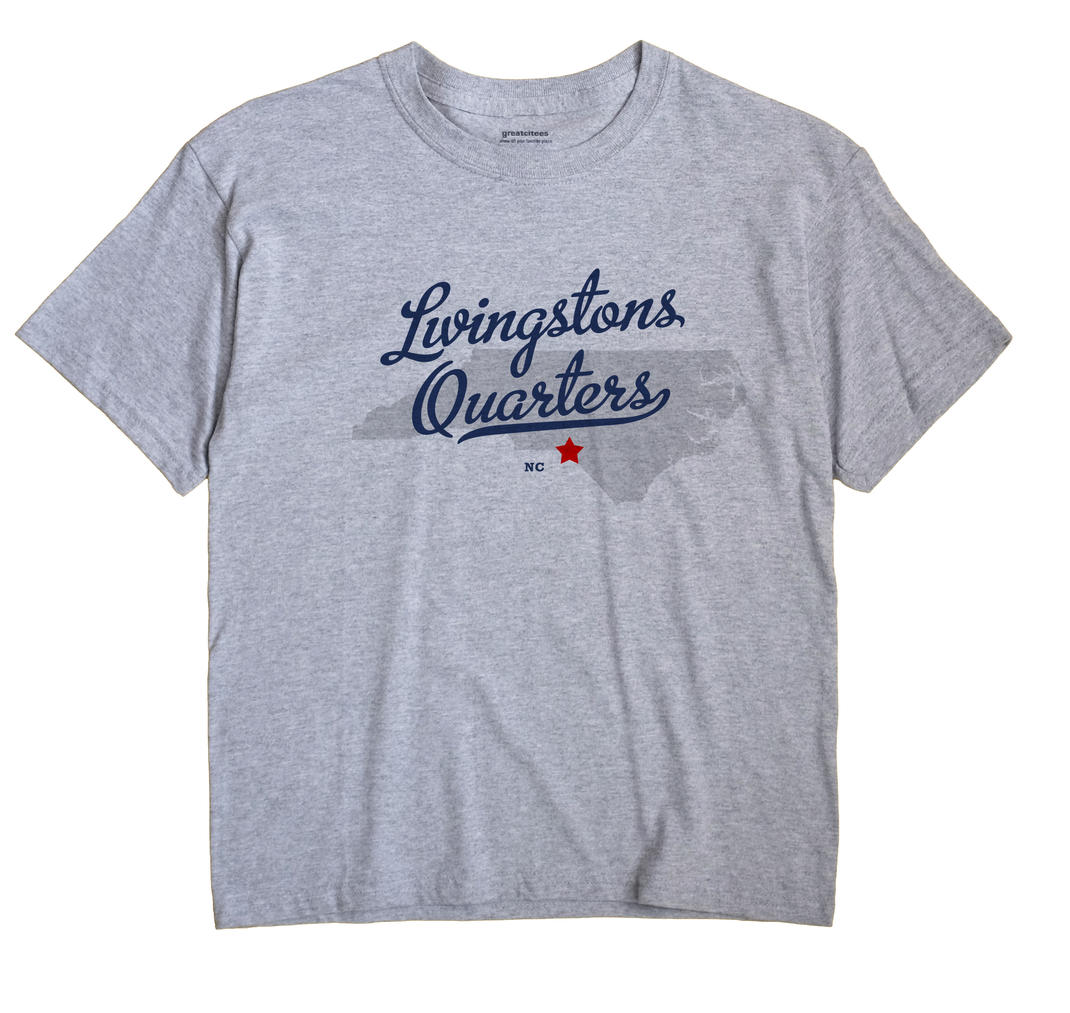 Livingstons Quarters, North Carolina NC Souvenir Shirt