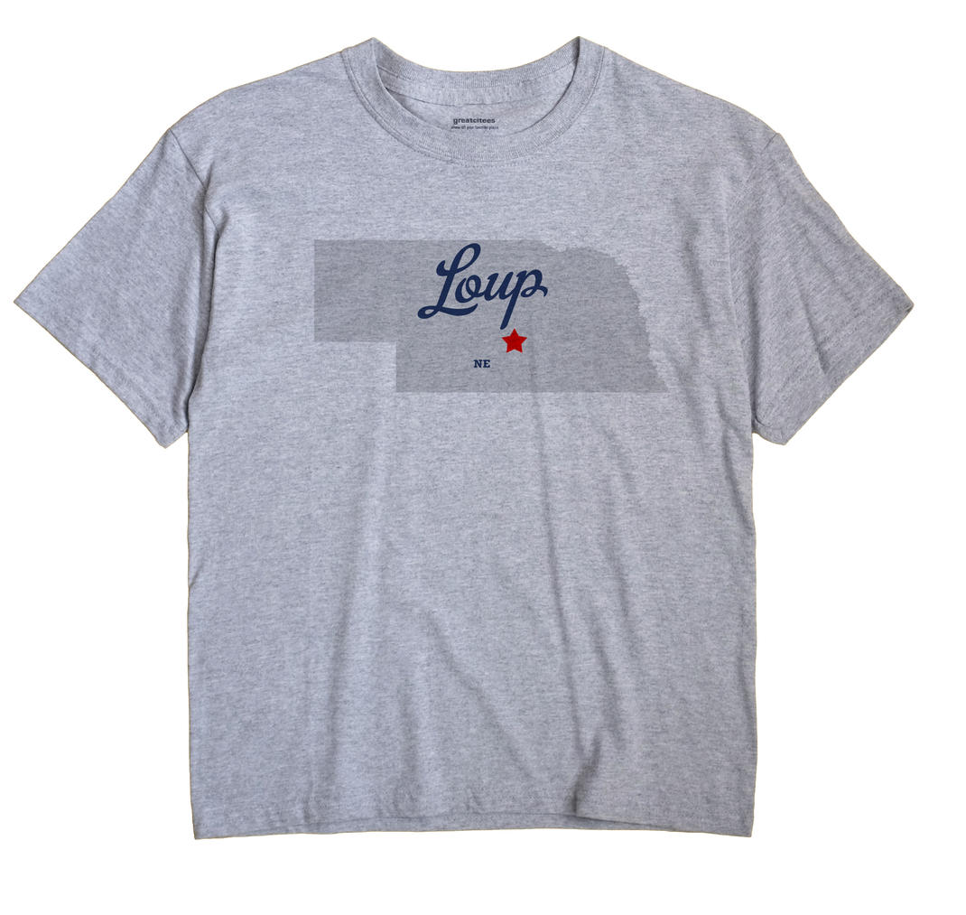 Loup, Buffalo County, Nebraska NE Souvenir Shirt