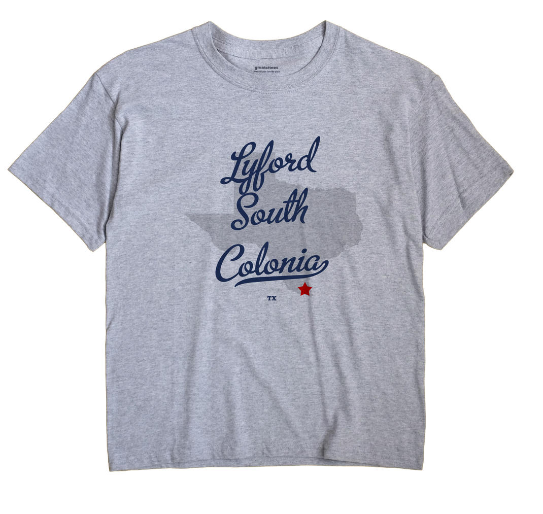 Lyford South Colonia, Texas TX Souvenir Shirt