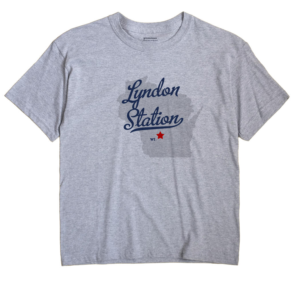 Lyndon Station, Wisconsin WI Souvenir Shirt