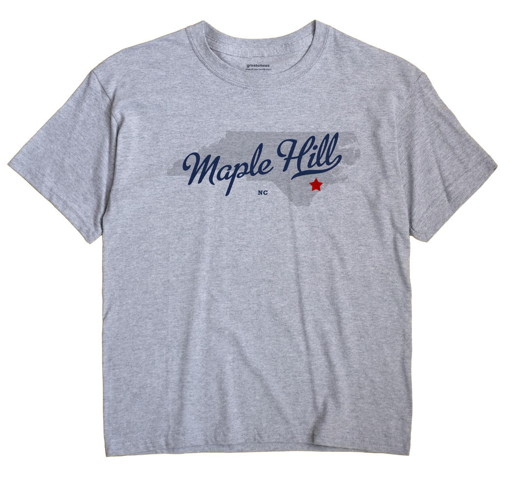 Maple Hill, North Carolina NC Souvenir Shirt