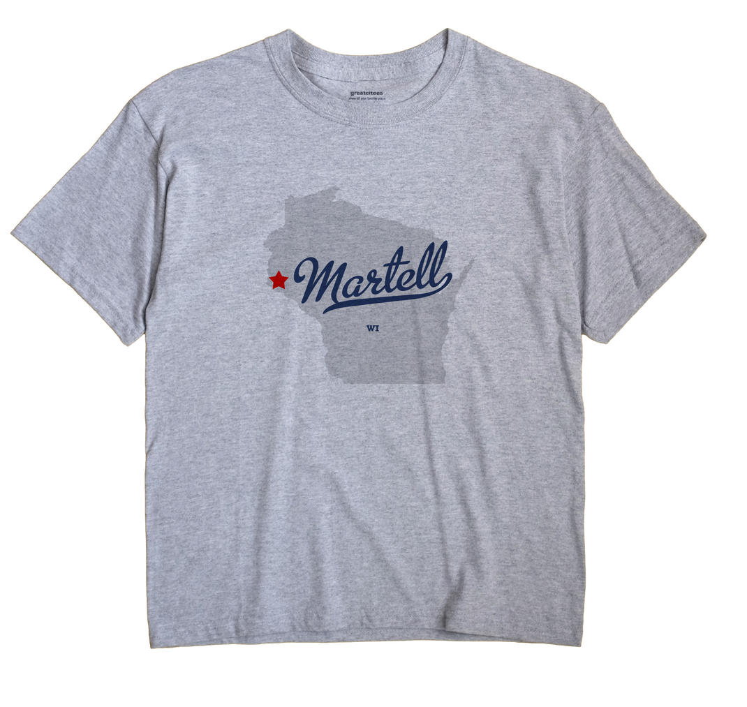 Martell, Wisconsin WI Souvenir Shirt