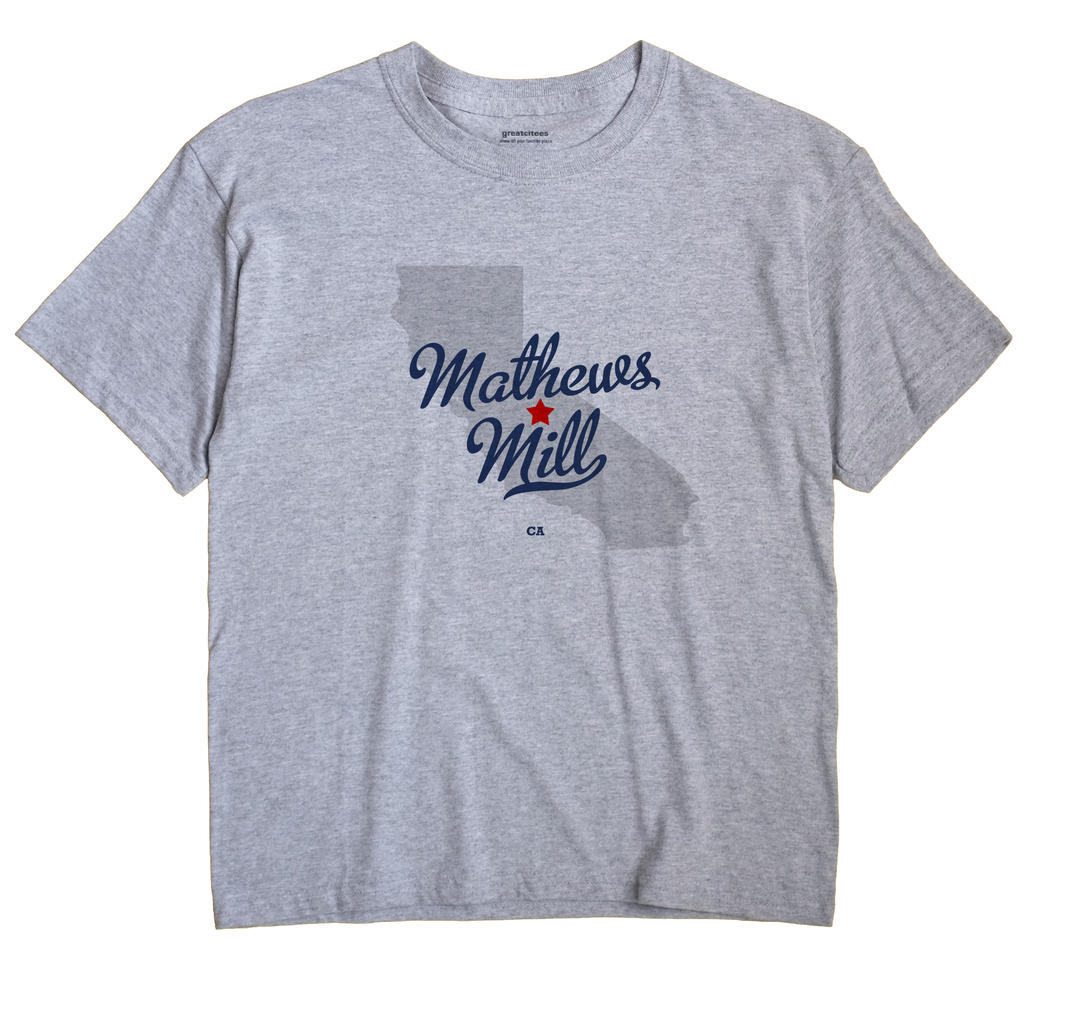Mathews Mill, California CA Souvenir Shirt