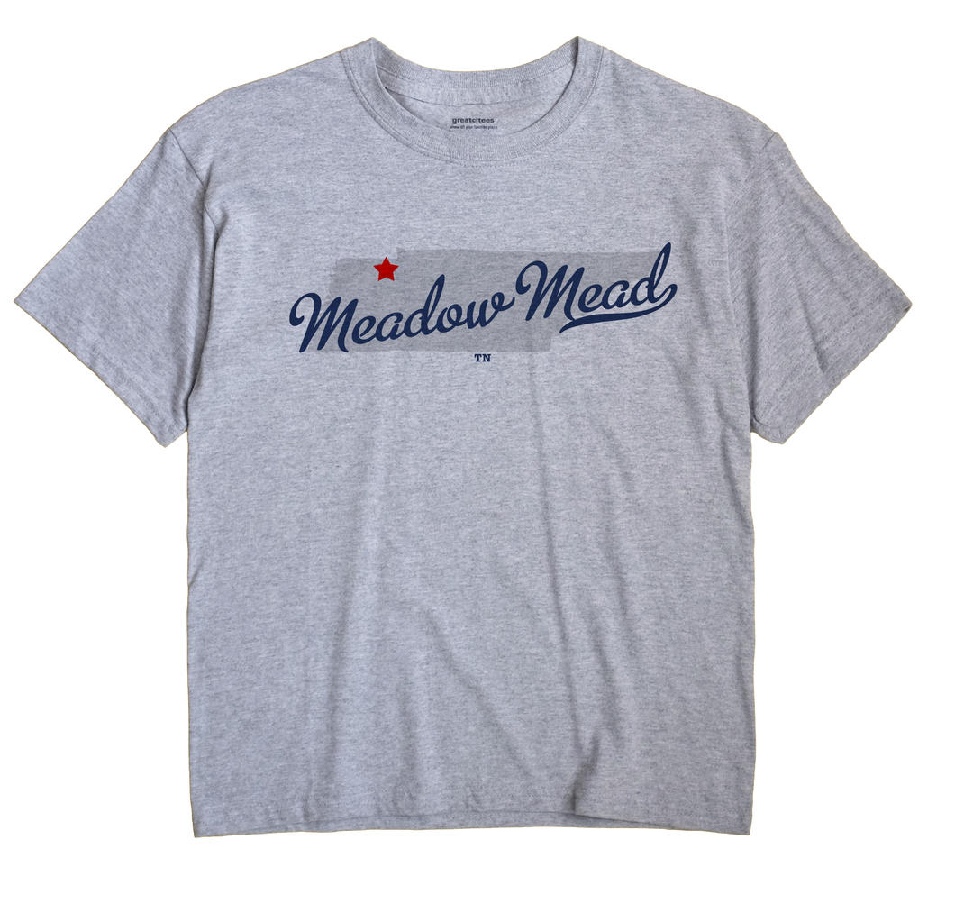 Meadow Mead, Tennessee TN Souvenir Shirt