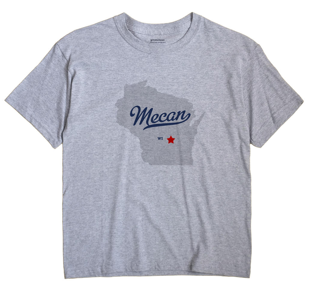 Mecan, Wisconsin WI Souvenir Shirt