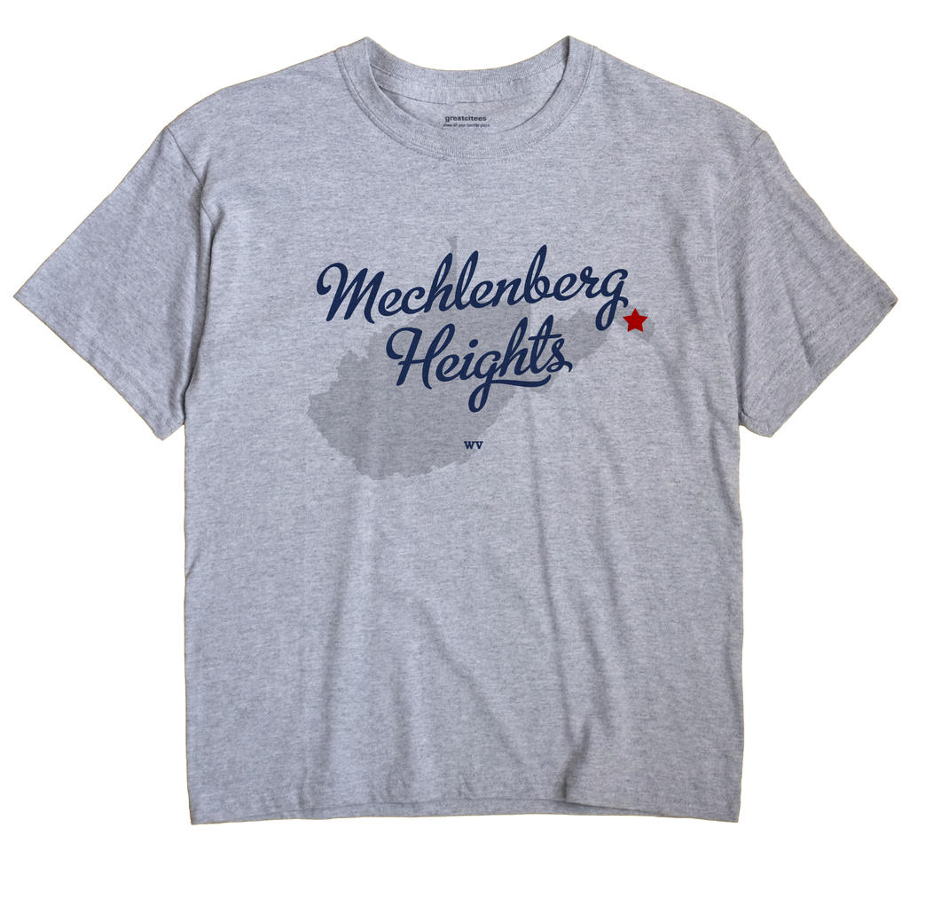 Mechlenberg Heights, West Virginia WV Souvenir Shirt