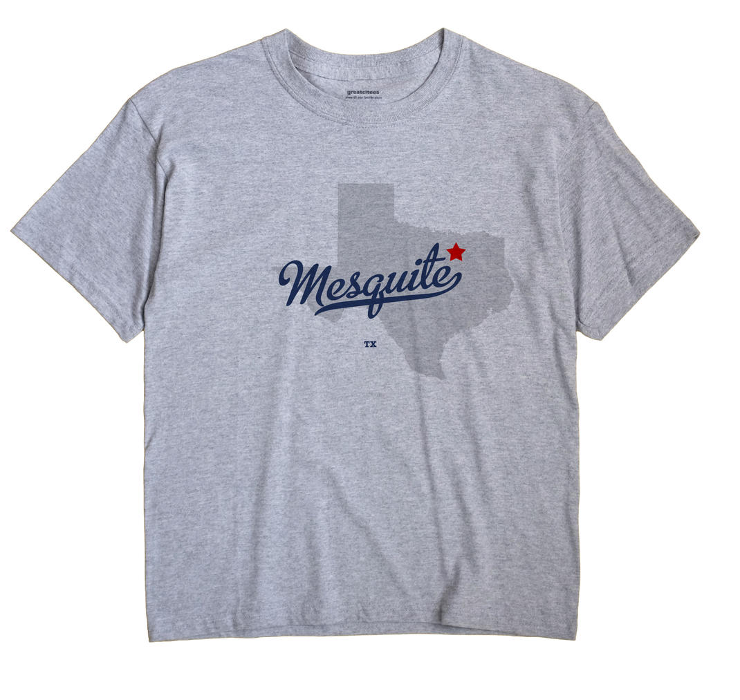 Mesquite, Dallas County, Texas TX Souvenir Shirt