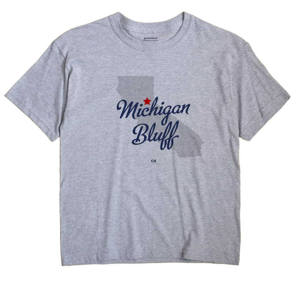 Michigan Bluff, California CA Souvenir Shirt