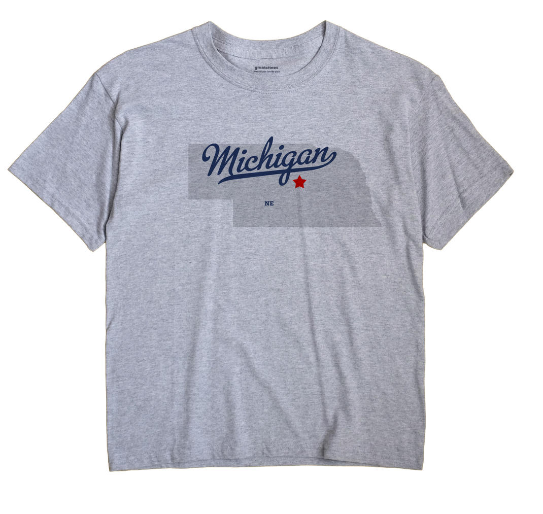 Michigan, Nebraska NE Souvenir Shirt