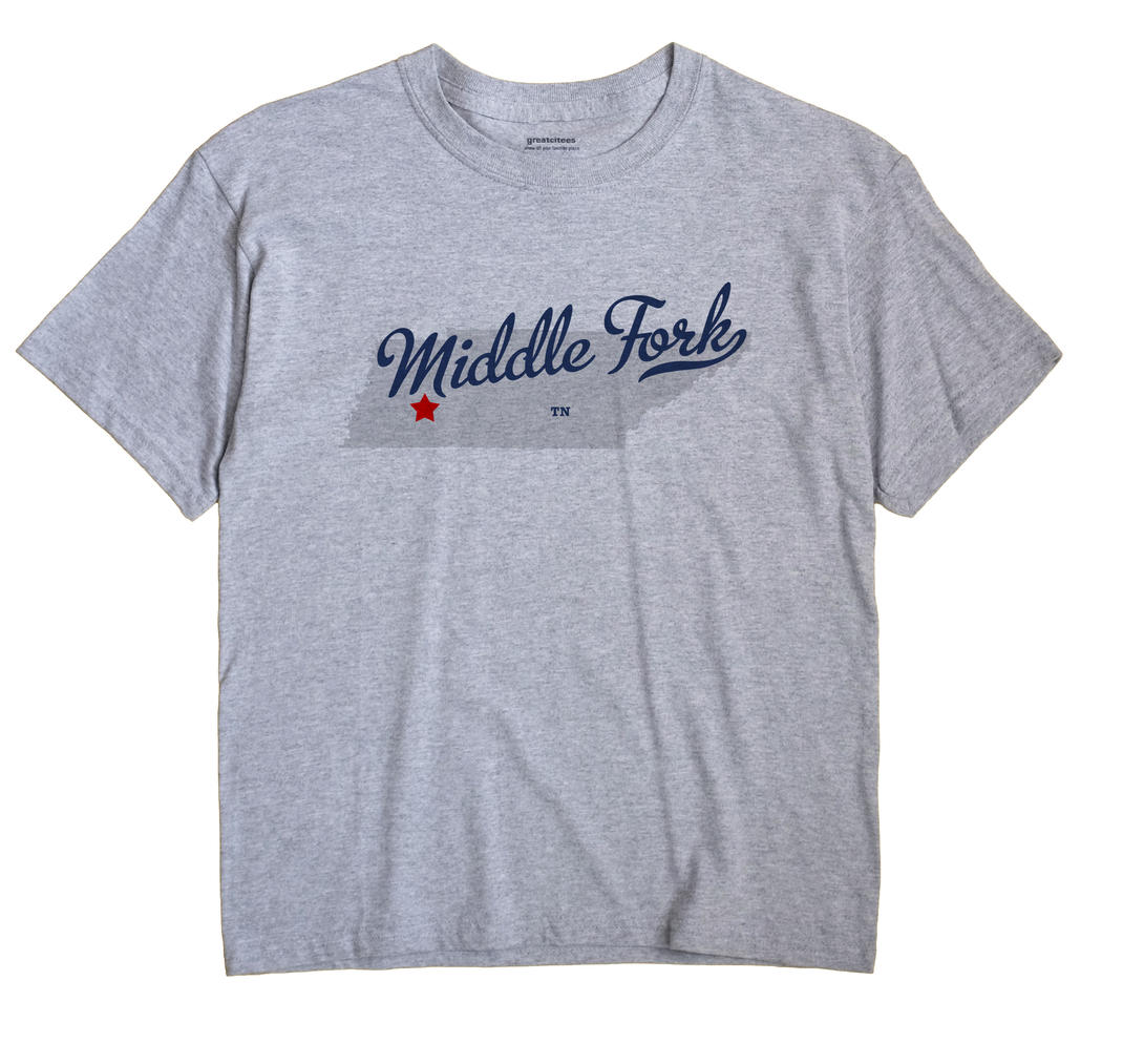 Middle Fork, Tennessee TN Souvenir Shirt