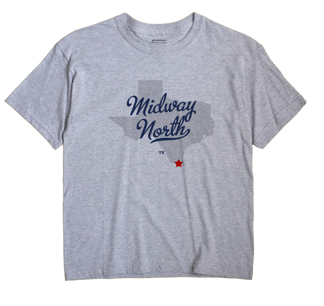 Midway North, Texas TX Souvenir Shirt