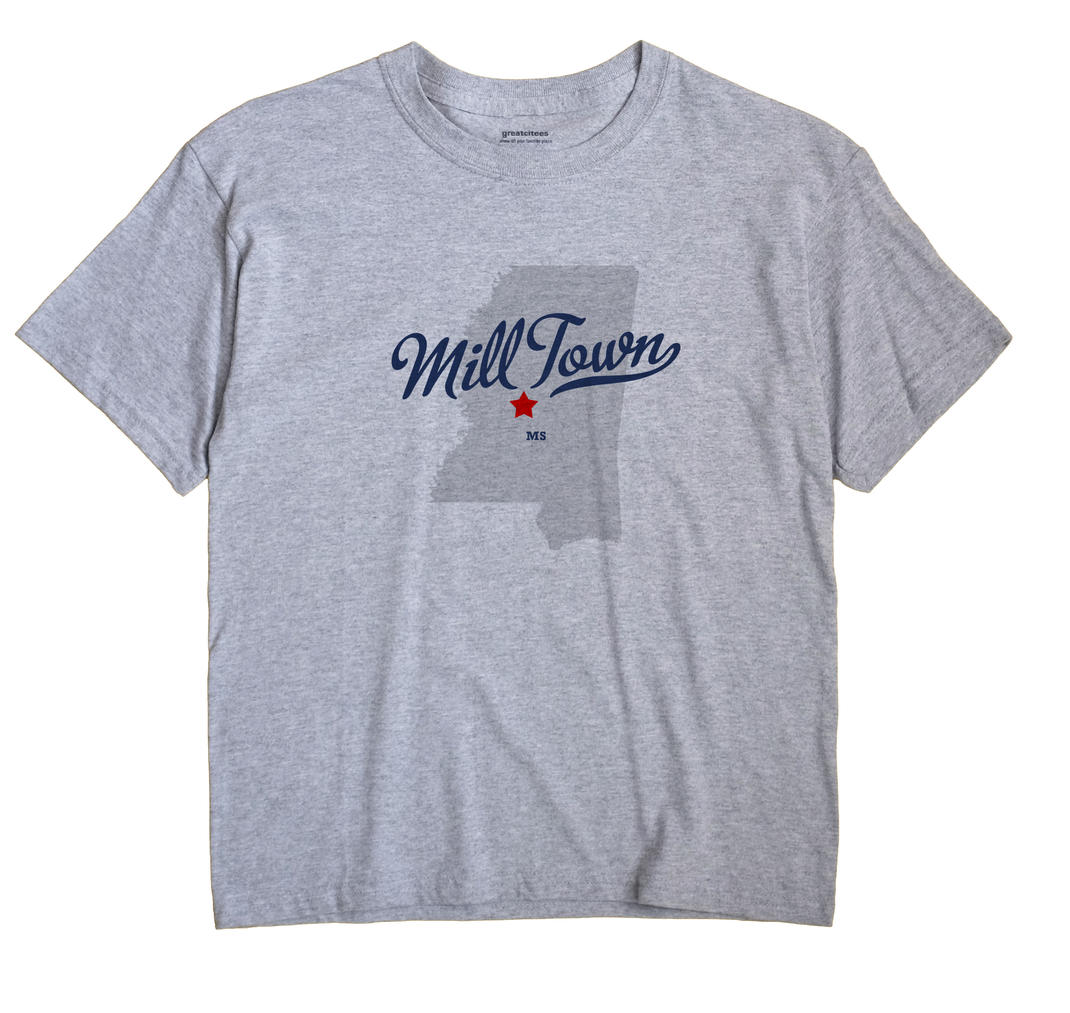 Mill Town, Mississippi MS Souvenir Shirt