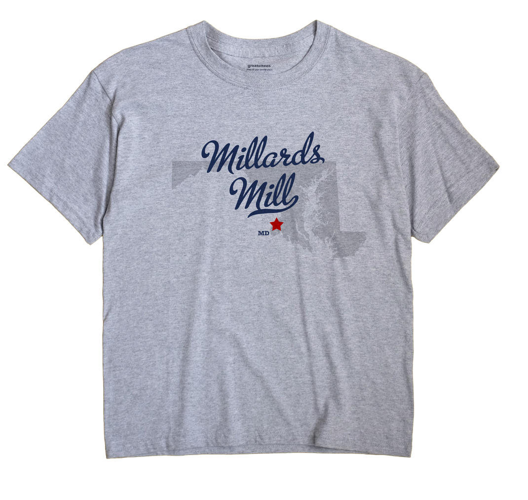 Millards Mill, Maryland MD Souvenir Shirt