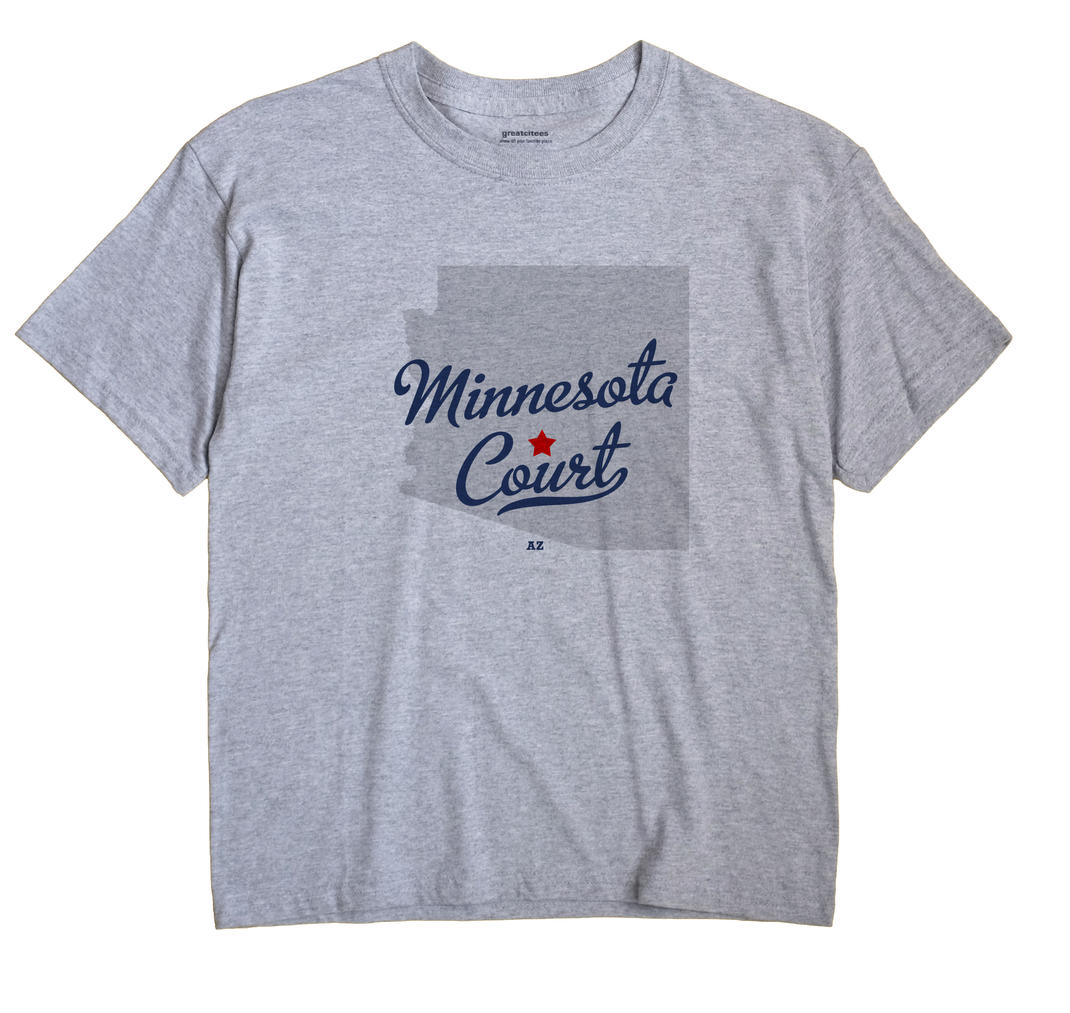 Minnesota Court, Arizona AZ Souvenir Shirt