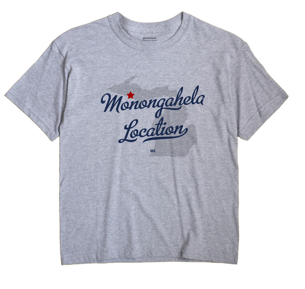 Monongahela Location, Michigan MI Souvenir Shirt