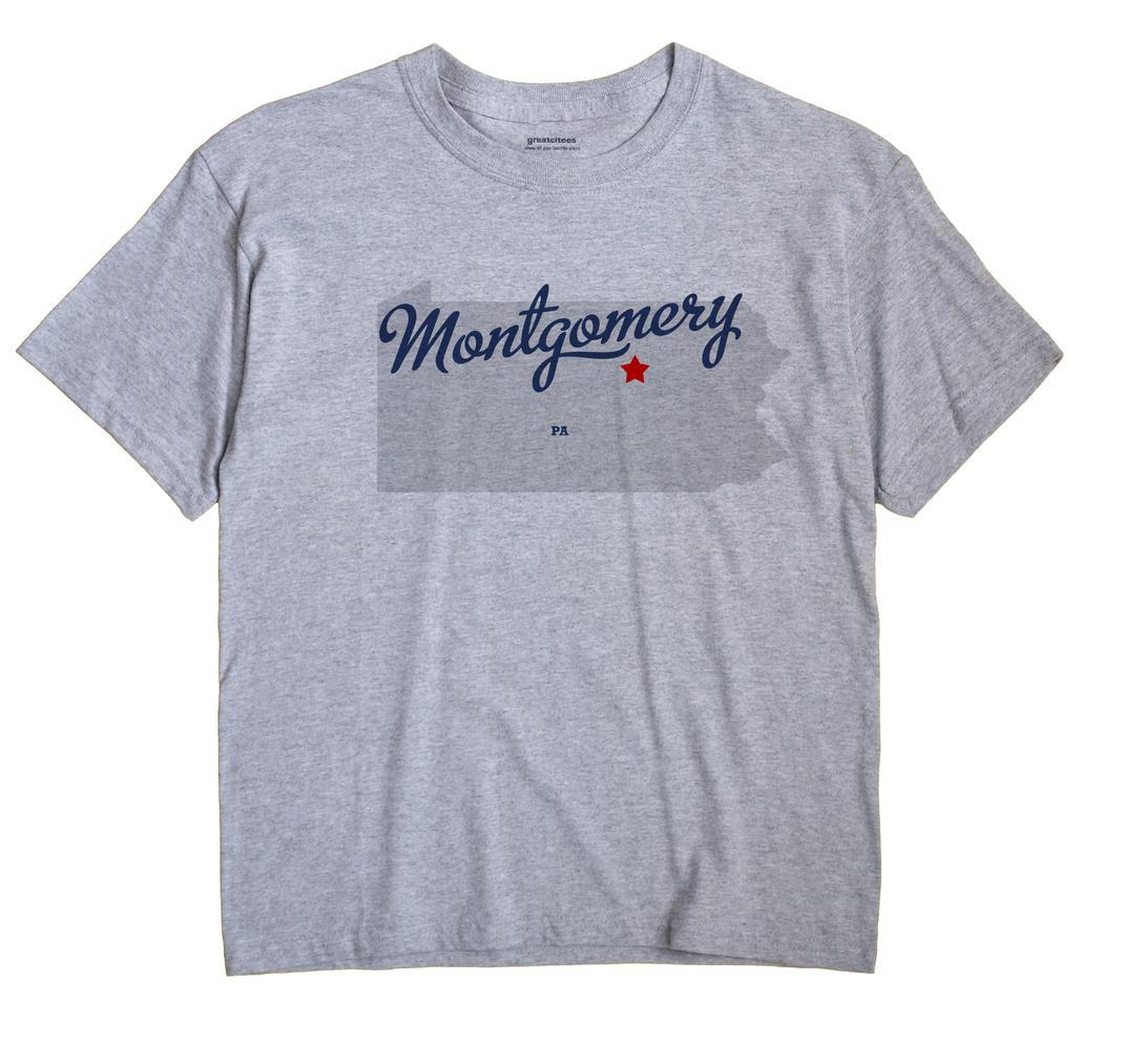 Montgomery, Lycoming County, Pennsylvania PA Souvenir Shirt
