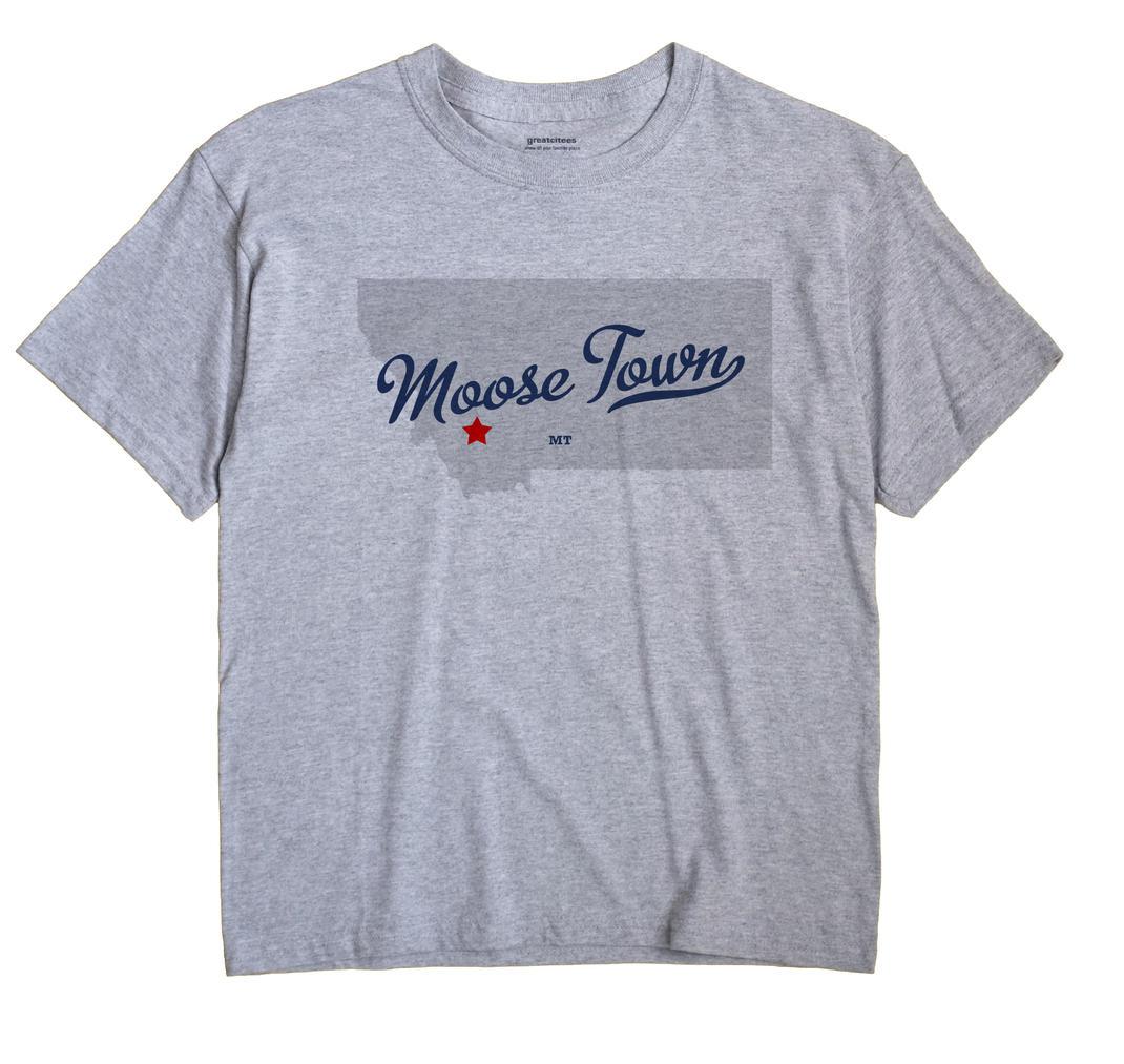 Moose Town, Montana MT Souvenir Shirt