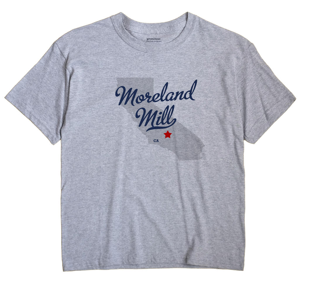 Moreland Mill, California CA Souvenir Shirt