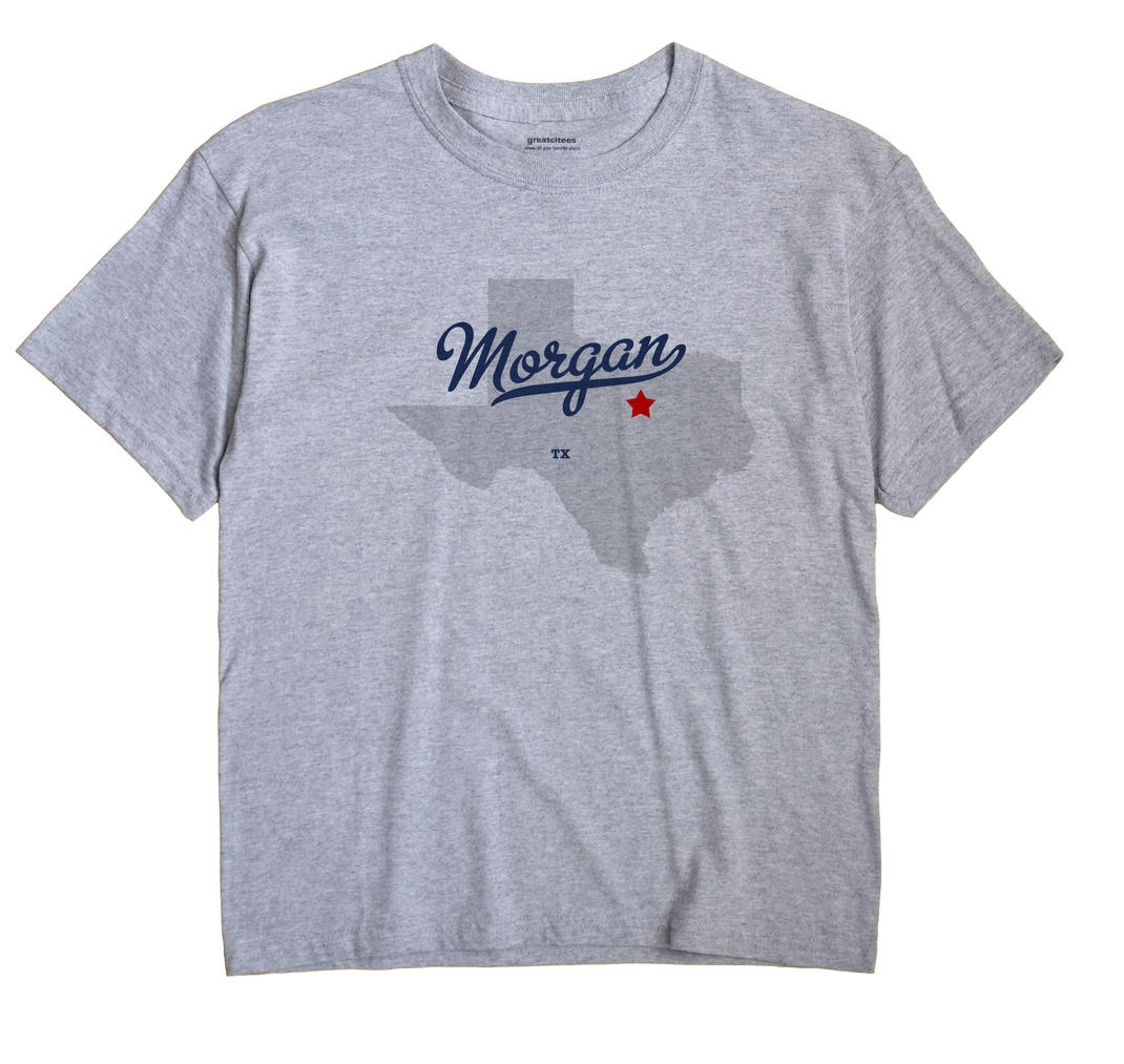 Morgan, Texas TX Souvenir Shirt