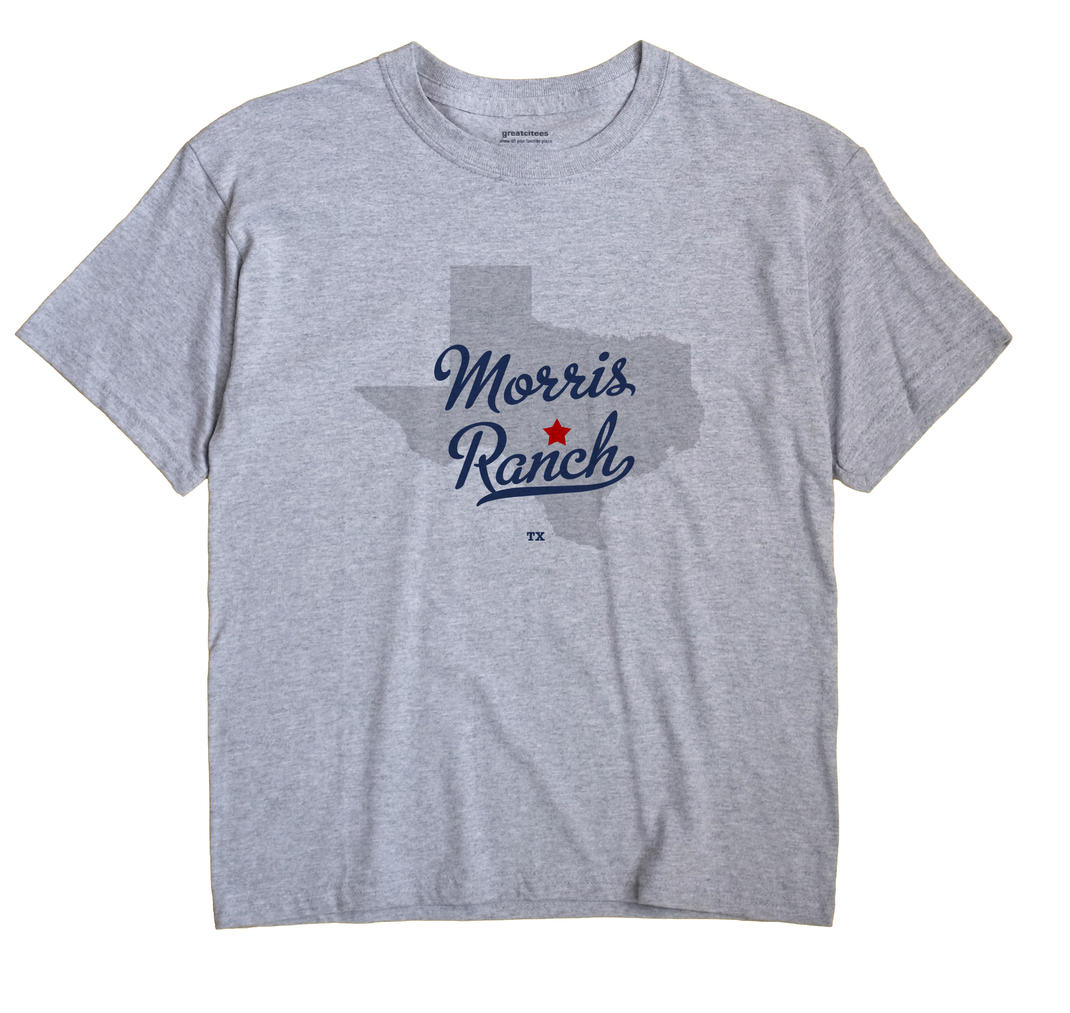 Morris Ranch, Texas TX Souvenir Shirt