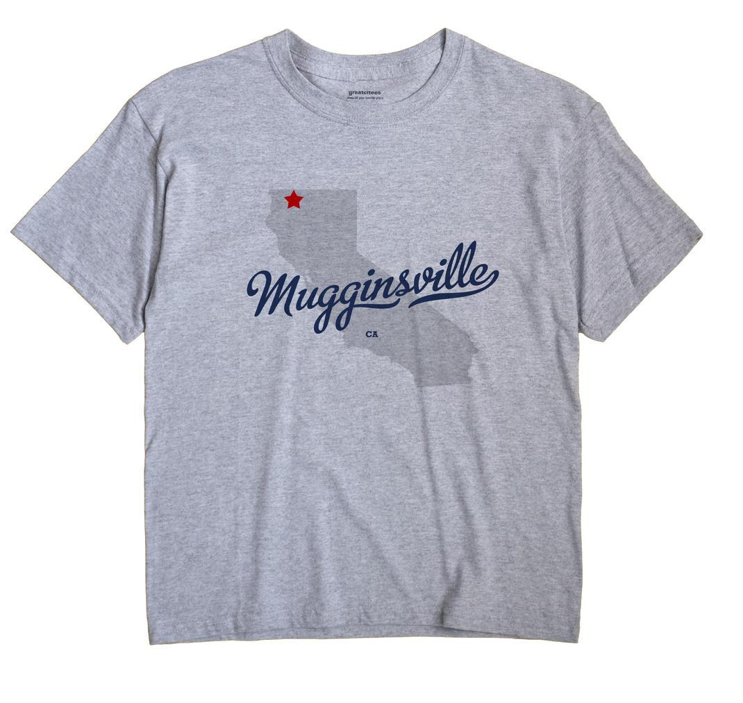 Mugginsville, California CA Souvenir Shirt