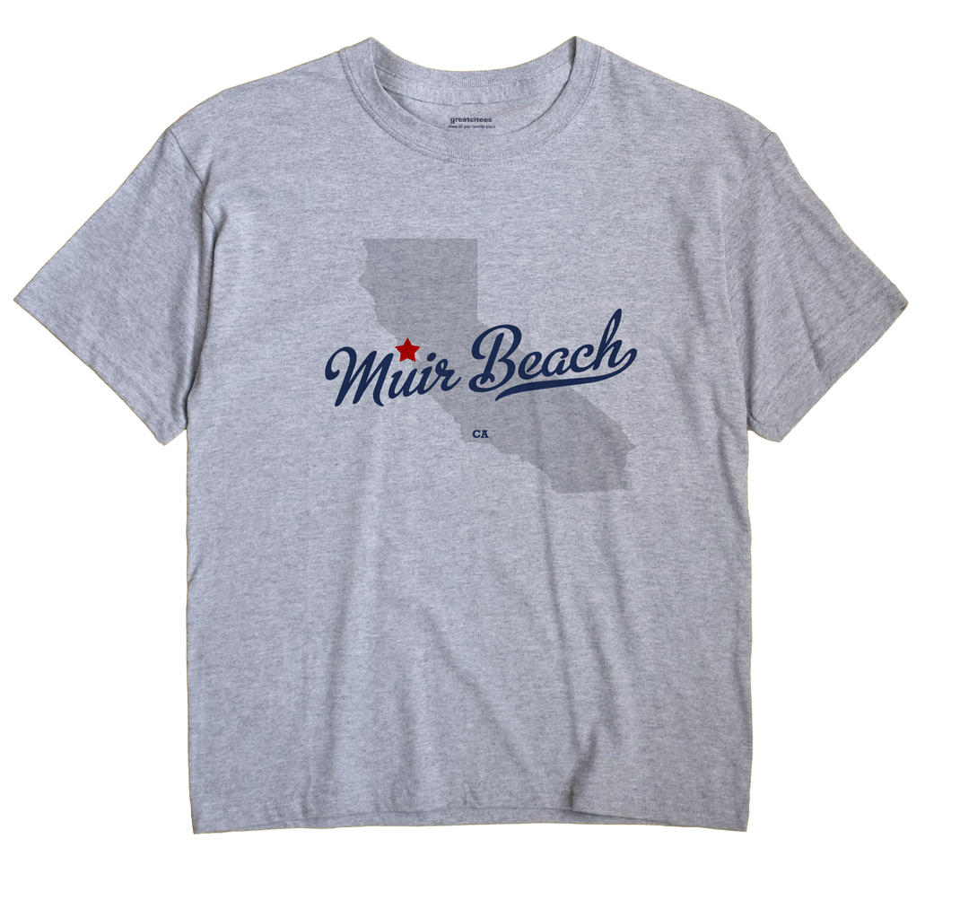 Muir Beach, California CA Souvenir Shirt