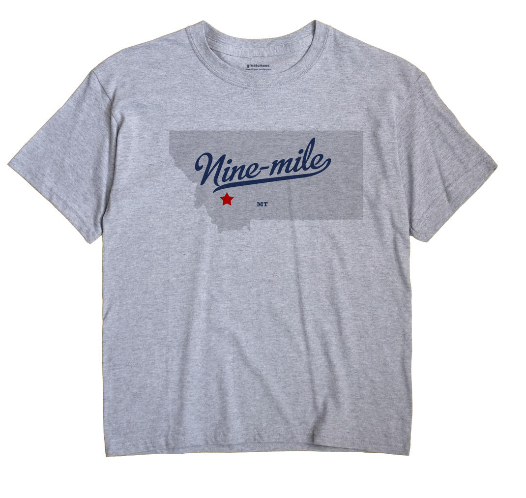 Nine-mile, Montana MT Souvenir Shirt