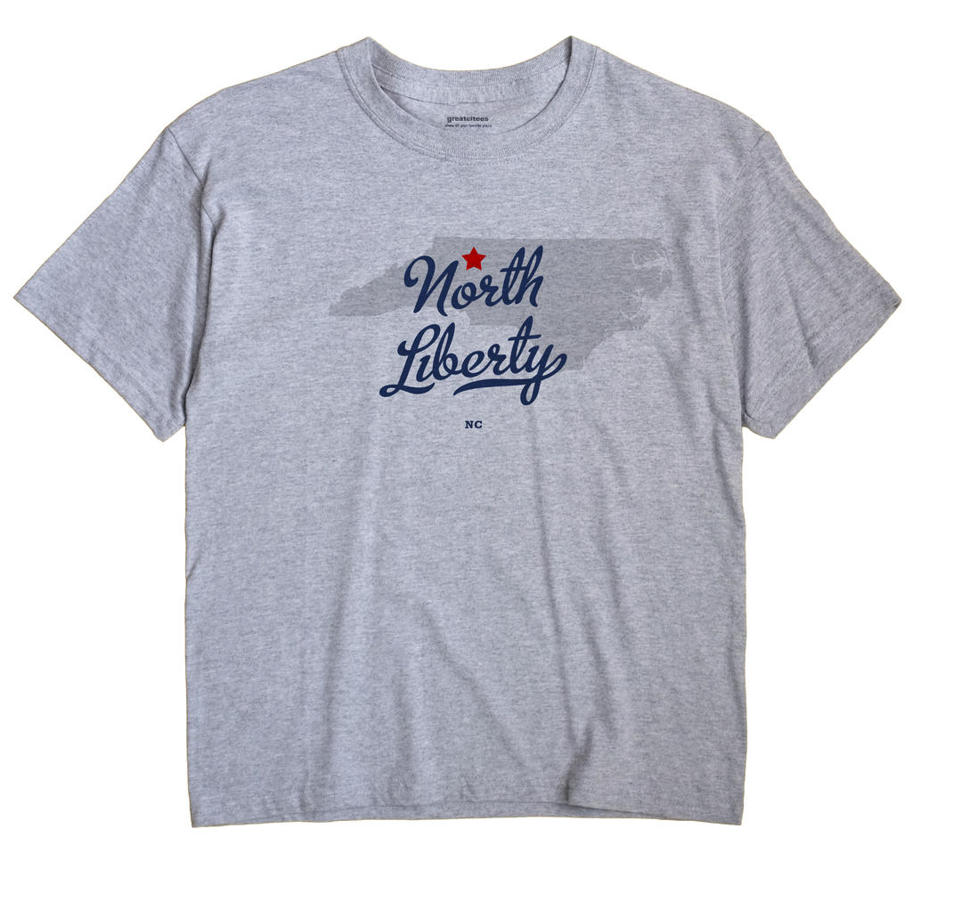 North Liberty, North Carolina NC Souvenir Shirt