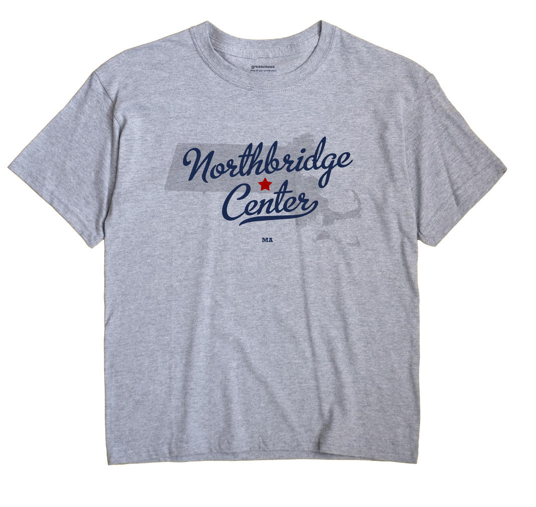 Northbridge Center, Massachusetts MA Souvenir Shirt
