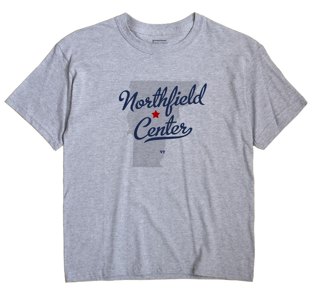 Northfield Center, Vermont VT Souvenir Shirt