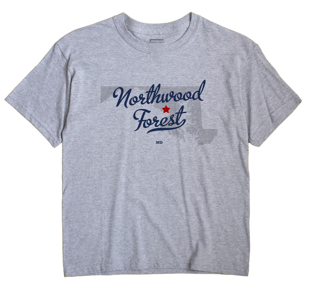 Northwood Forest, Maryland MD Souvenir Shirt