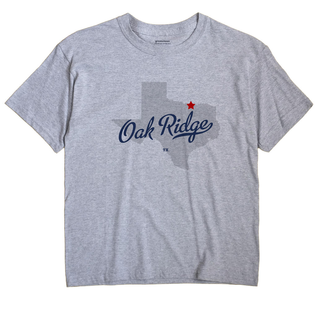 Oak Ridge, Cooke County, Texas TX Souvenir Shirt