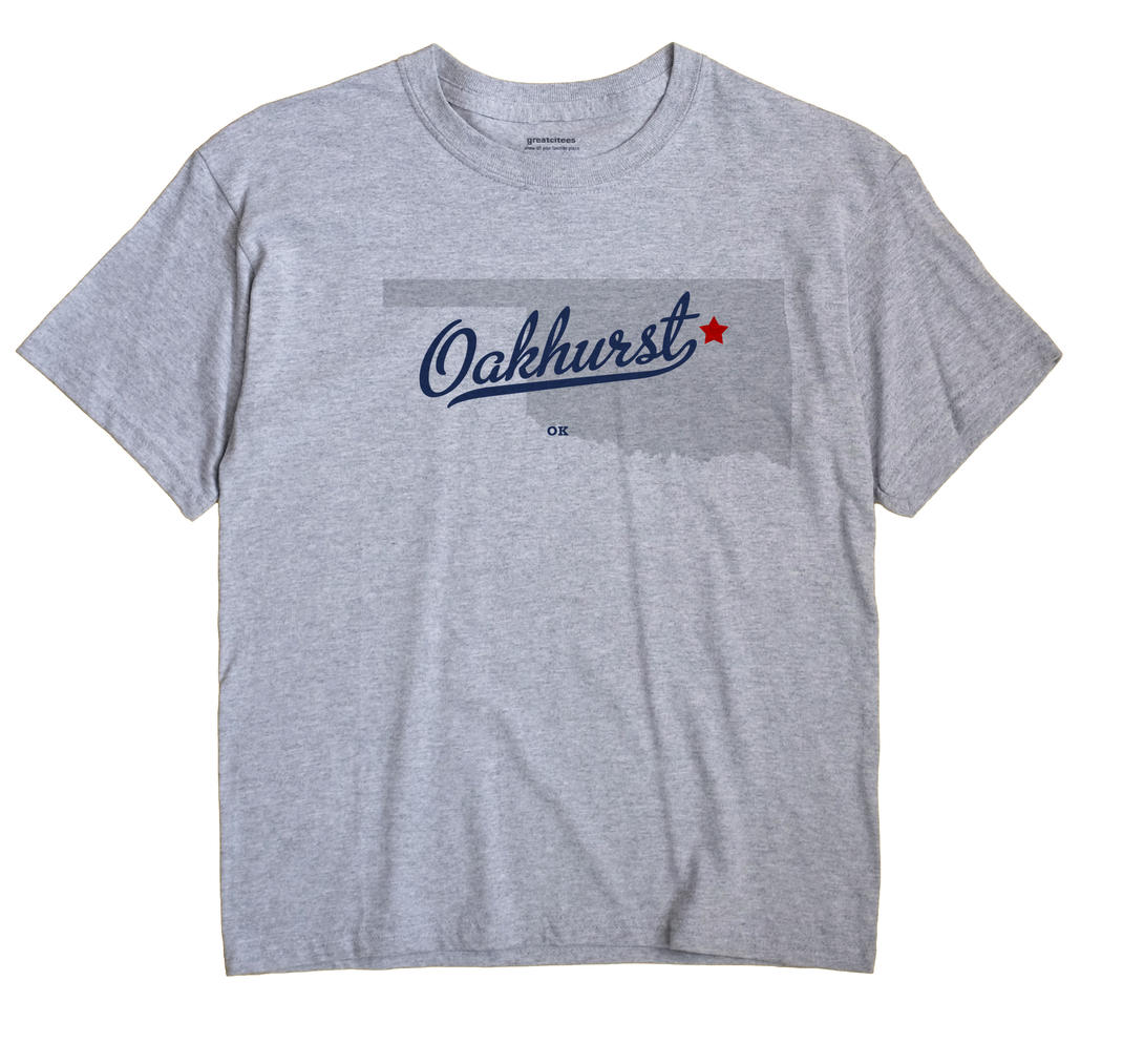 Oakhurst, Oklahoma OK Souvenir Shirt