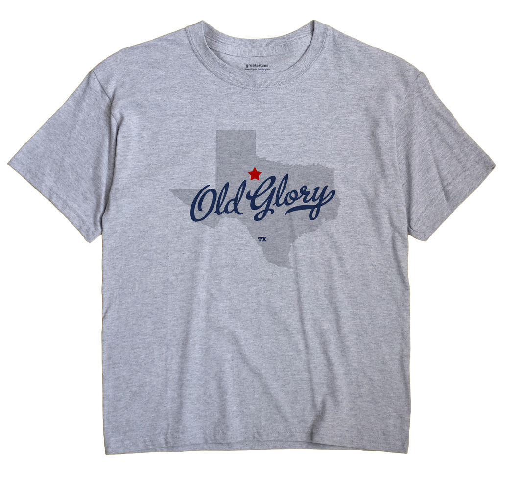 Old Glory, Texas TX Souvenir Shirt