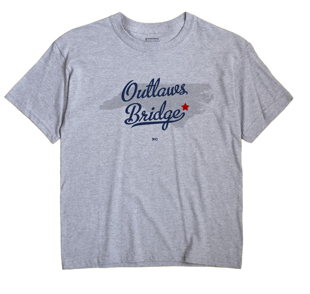 Outlaws Bridge, North Carolina NC Souvenir Shirt