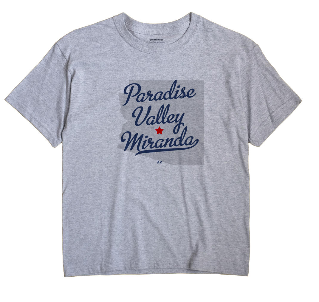 Paradise Valley Miranda, Arizona AZ Souvenir Shirt
