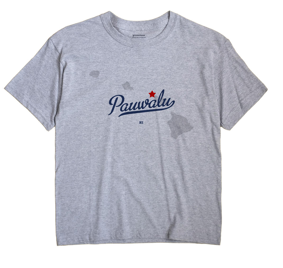 Pauwalu, Hawaii HI Souvenir Shirt