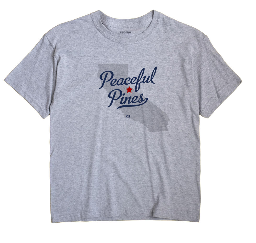 Peaceful Pines, California CA Souvenir Shirt
