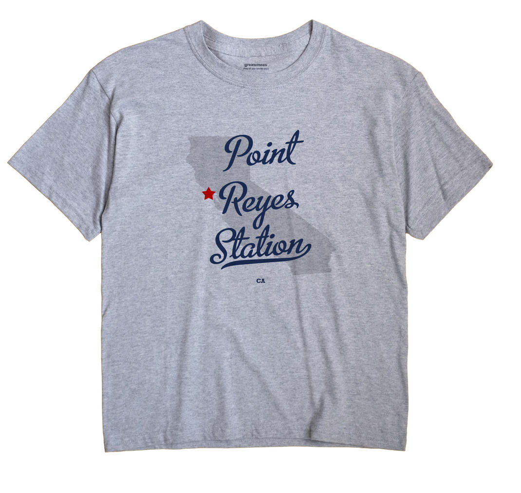 Point Reyes Station, California CA Souvenir Shirt