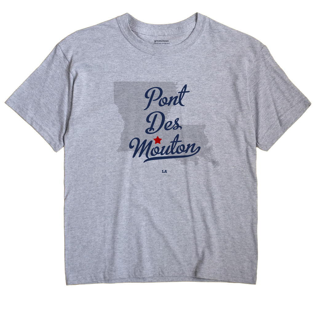 Pont Des Mouton, Louisiana LA Souvenir Shirt