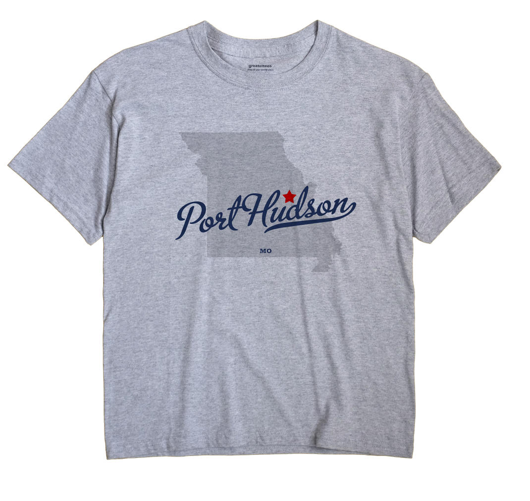 Port Hudson, Missouri MO Souvenir Shirt