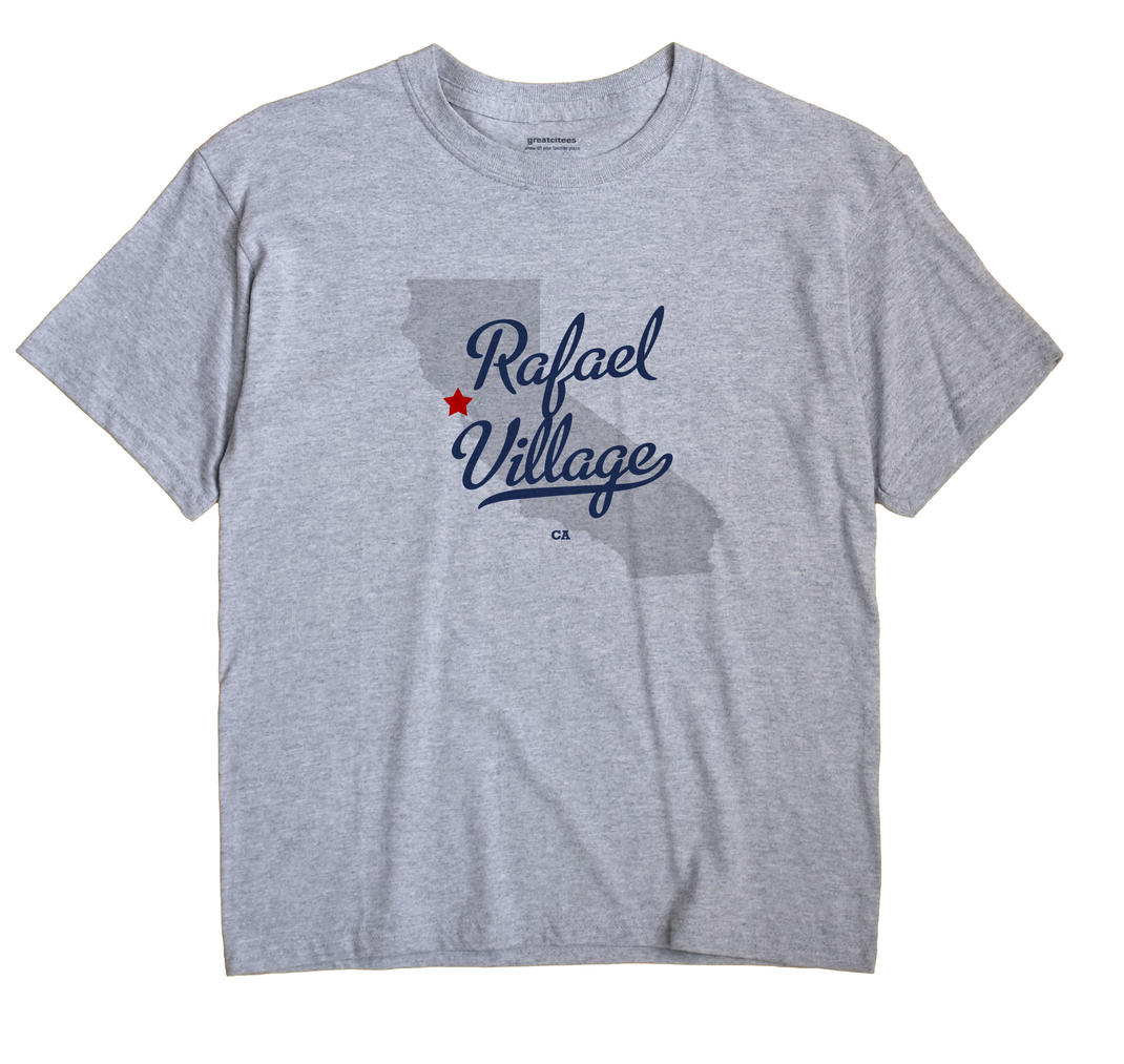 Rafael Village, California CA Souvenir Shirt